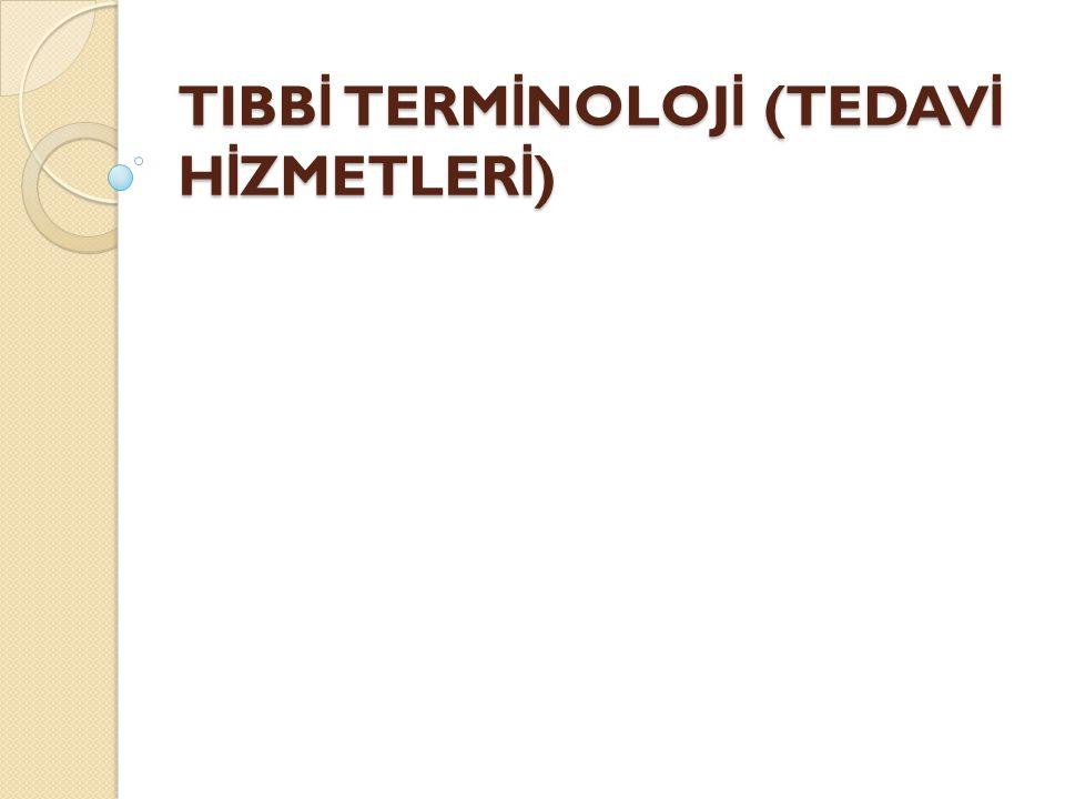 1.TIP TERM İ NOLOJ İ S İ Terimlerle u ğ raşan bilim dalına terminoloji bilim dalı denir.