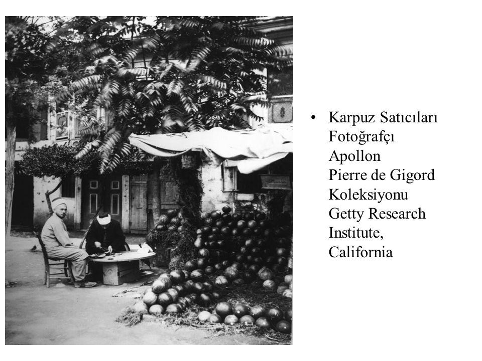 •Karpuz Satıcıları Fotoğrafçı Apollon Pierre de Gigord Koleksiyonu Getty Research Institute, California