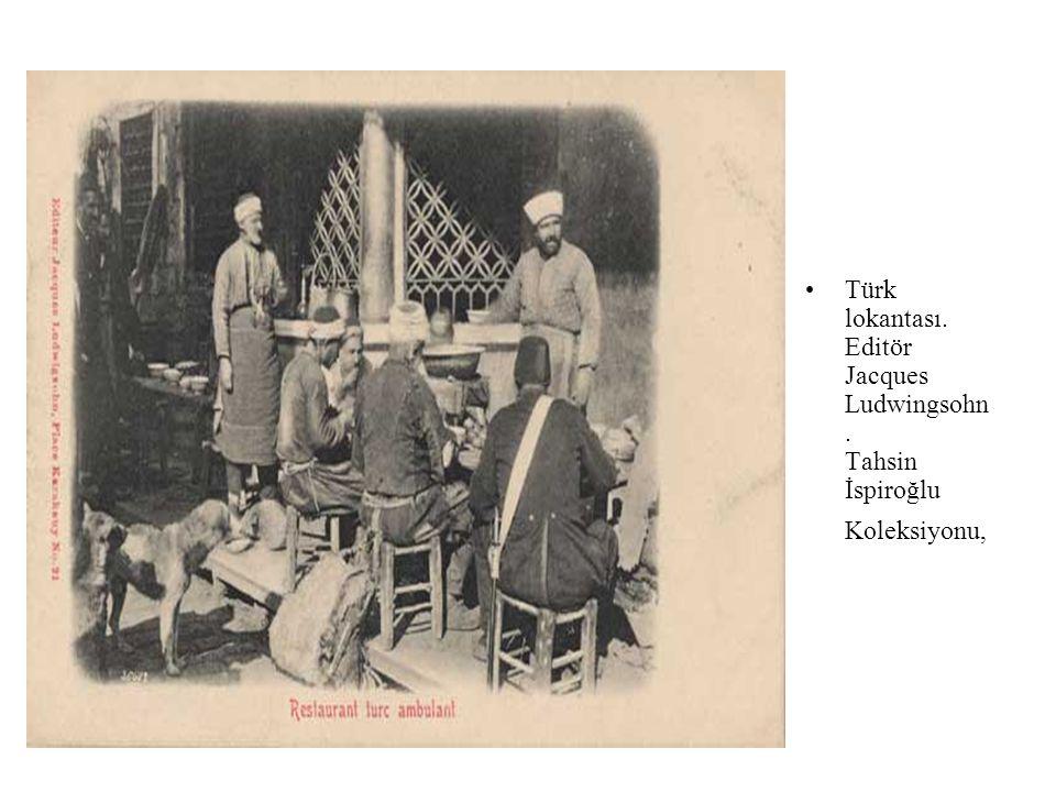 •Türk lokantası. Editör Jacques Ludwingsohn. Tahsin İspiroğlu Koleksiyonu,