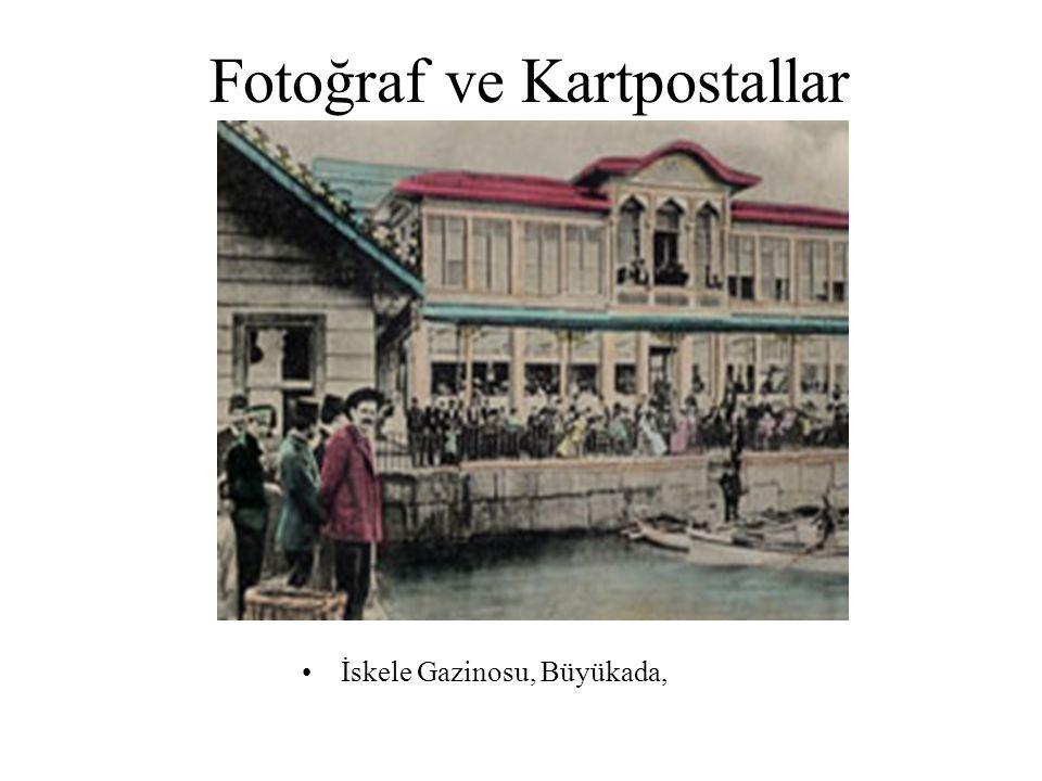 Fotoğraf ve Kartpostallar •İskele Gazinosu, Büyükada,