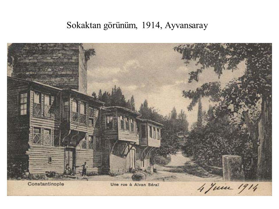 Sokaktan görünüm, 1914, Ayvansaray