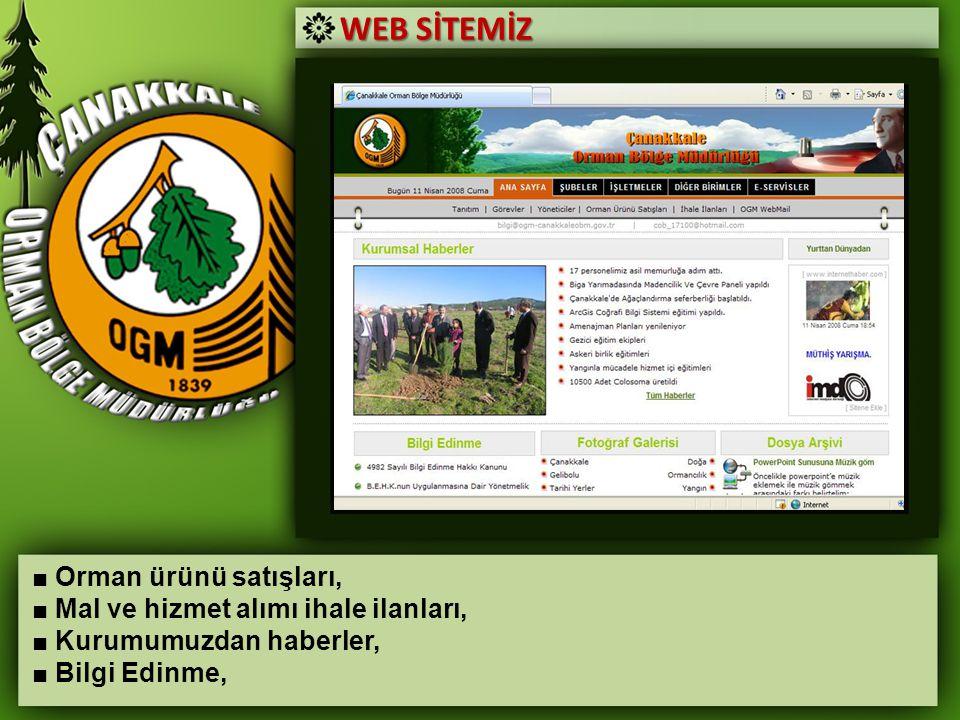 WEB SİTEMİZ ■ Orman ürünü satışları, ■ Mal ve hizmet alımı ihale ilanları, ■ Kurumumuzdan haberler, ■ Bilgi Edinme,