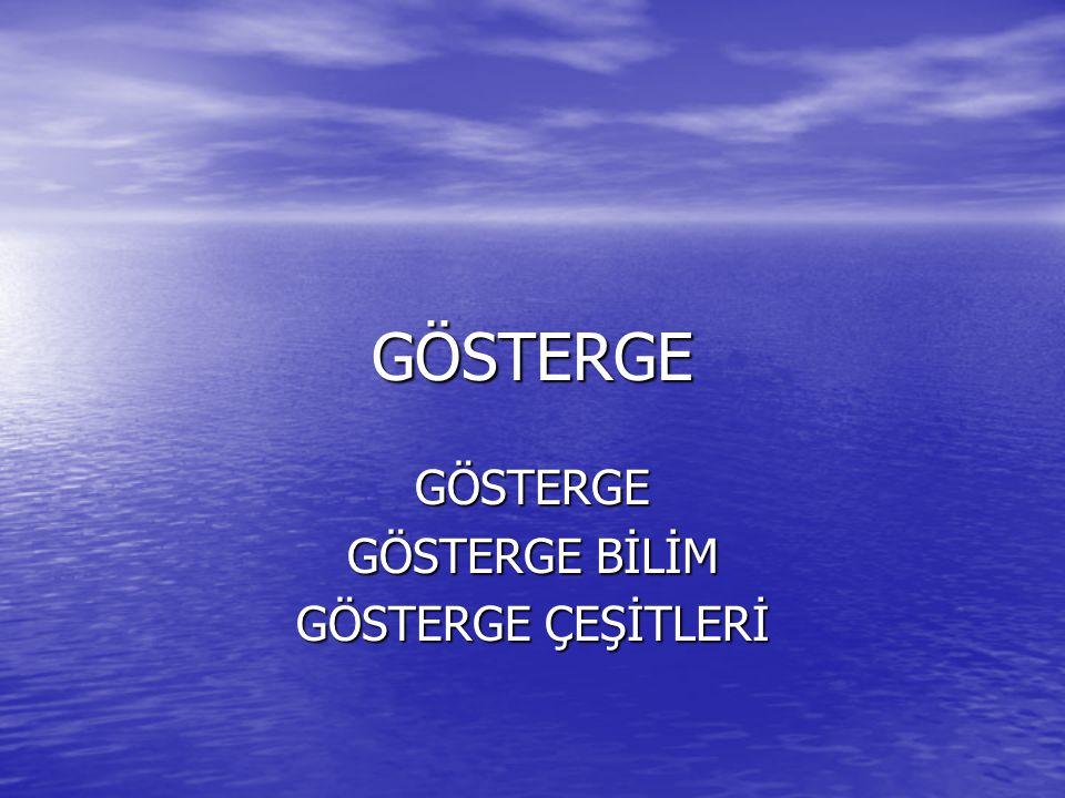 GÖSTERGE GÖSTERGE GÖSTERGE BİLİM GÖSTERGE ÇEŞİTLERİ