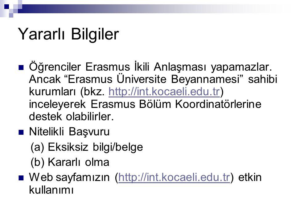 Yararlı Bilgiler  Öğrenciler Erasmus İkili Anlaşması yapamazlar.