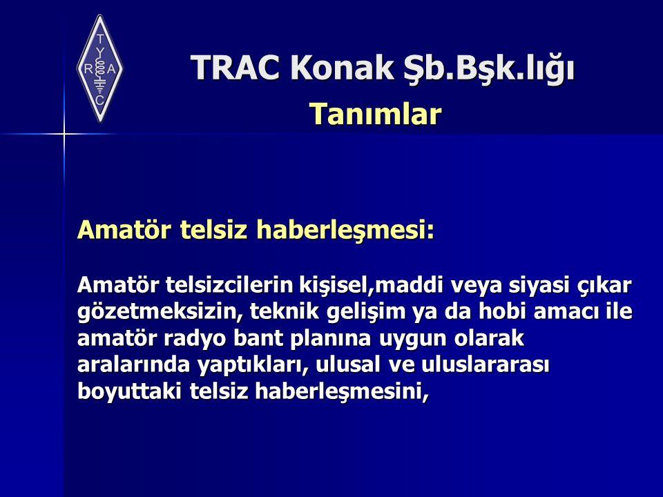 TRAC Konak Şb.Bşk.lığı İKİNCİ BÖLÜM Amatör Telsiz Çağrı İşaretleri