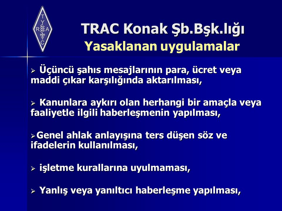 TRAC Konak Şb.Bşk.lığı  Üçüncü şahıs mesajlarının para, ücret veya maddi çıkar karşılığında aktarılması,  Kanunlara aykırı olan herhangi bir amaçla