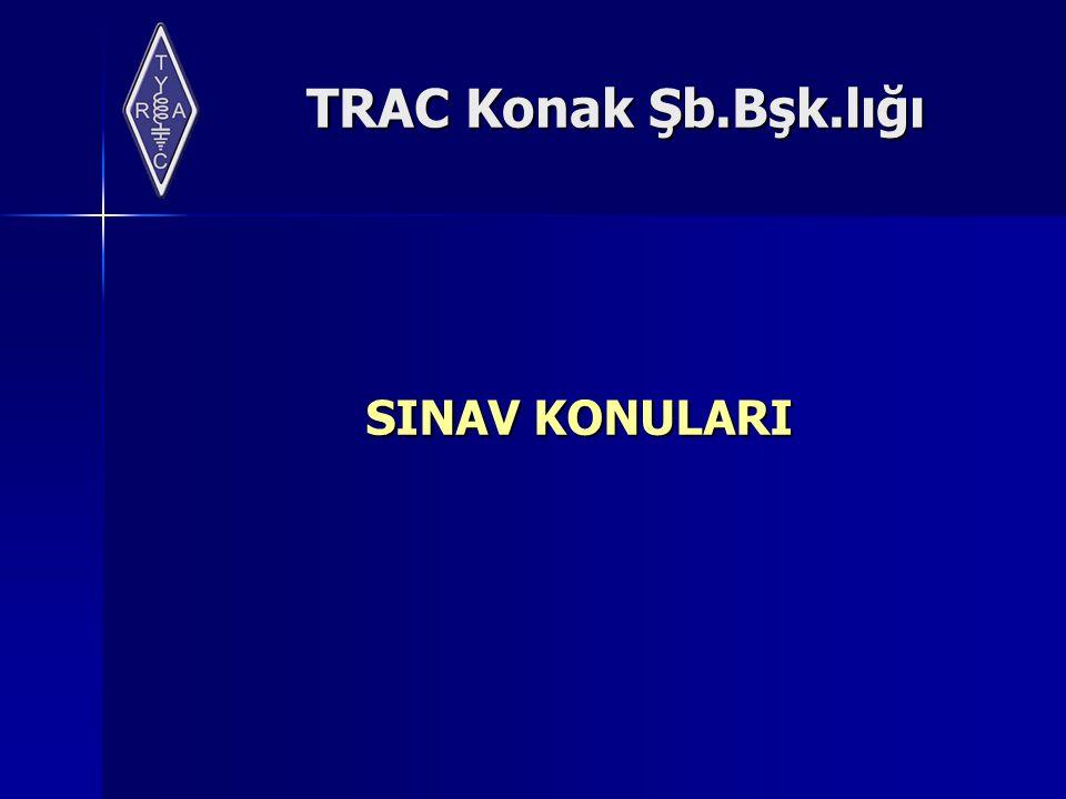 TRAC Konak Şb.Bşk.lığı SINAV KONULARI