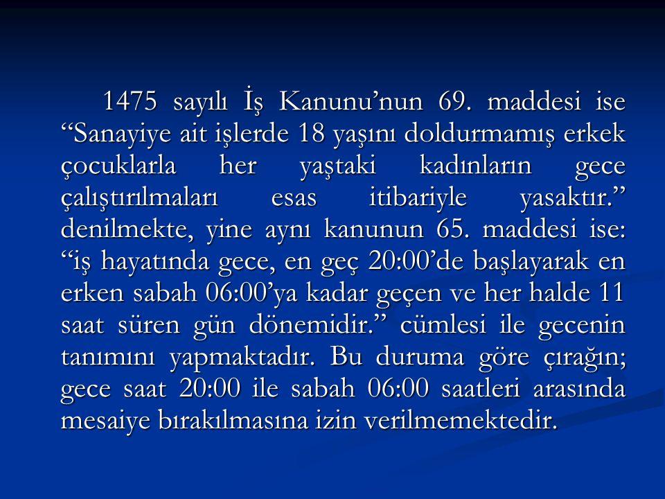 1475 sayılı İş Kanunu'nun 69.