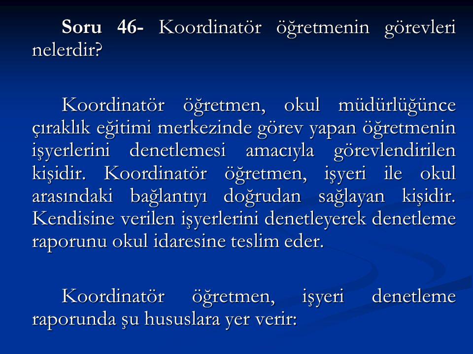 Soru 46- Koordinatör öğretmenin görevleri nelerdir.