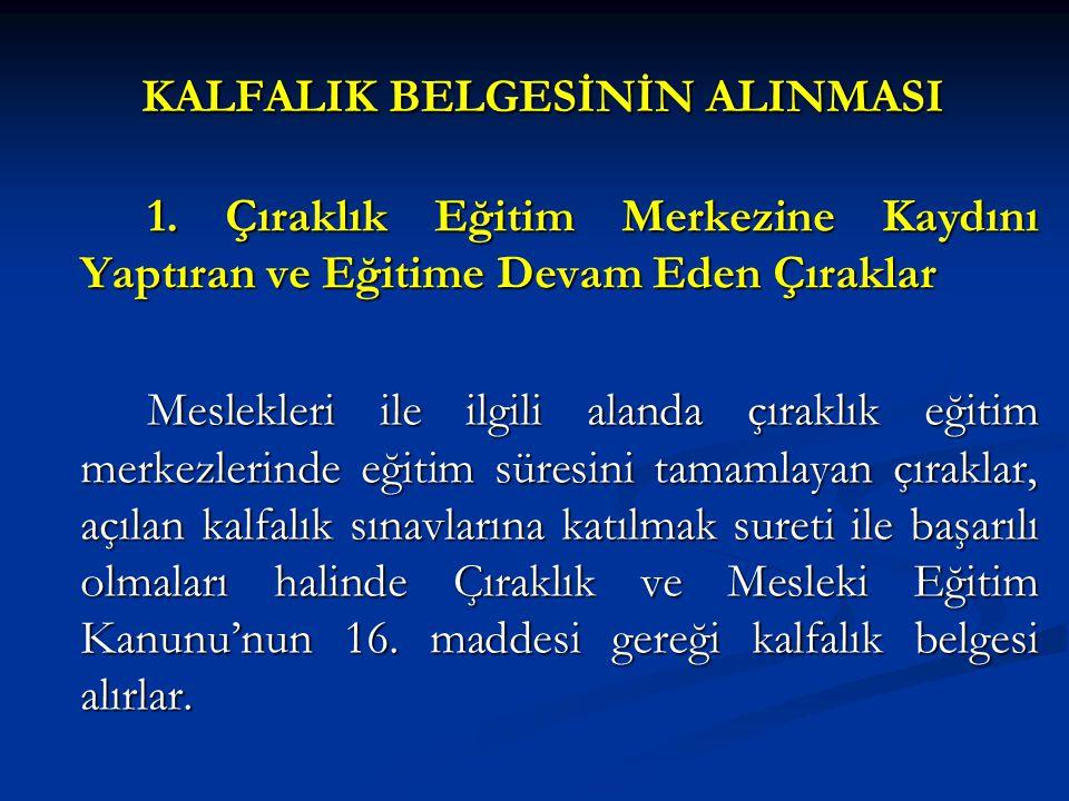 KALFALIK BELGESİNİN ALINMASI 1.