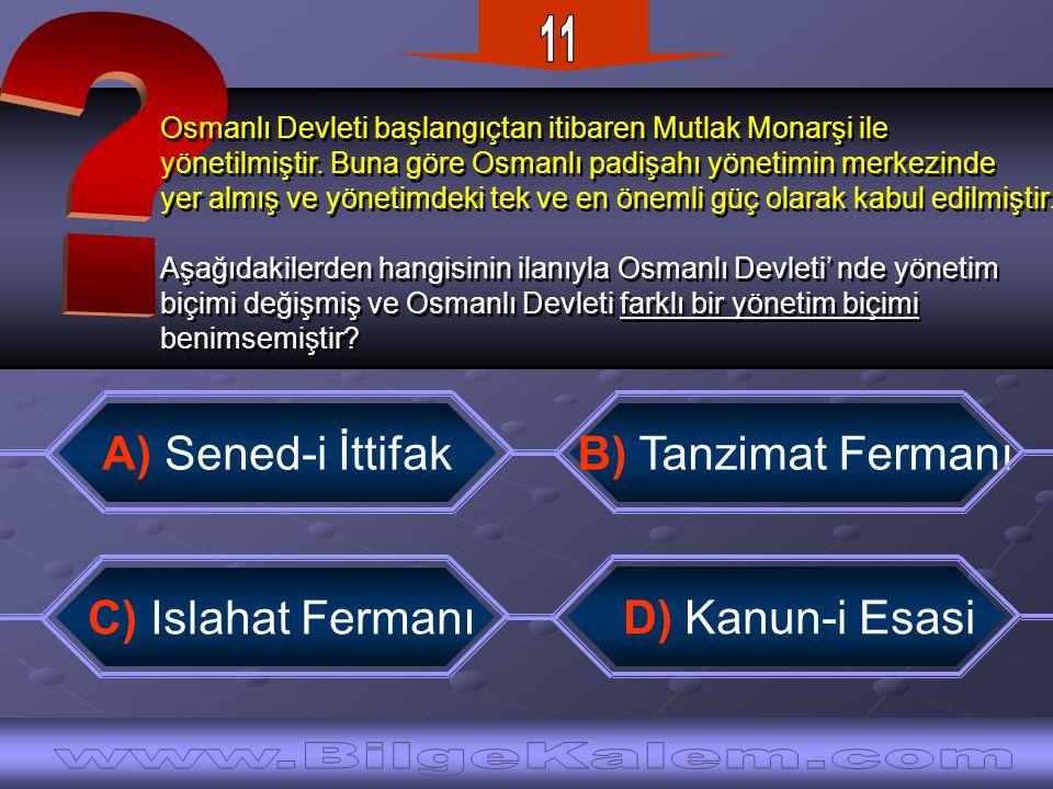Osmanlı Devleti başlangıçtan itibaren Mutlak Monarşi ile yönetilmiştir. Buna göre Osmanlı padişahı yönetimin merkezinde yer almış ve yönetimdeki tek v