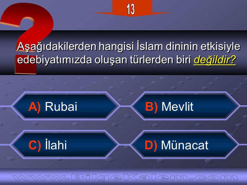Aşağıdakilerden hangisi İslam dininin etkisiyle edebiyatımızda oluşan türlerden biri değildir? Aşağıdakilerden hangisi İslam dininin etkisiyle edebiya