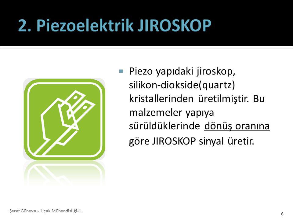  Mekanik JIROSKOP, tekerlekleri bir motor yardımıyla döndüğünden daha büyük bir güç kaynağına, pile ihtiyaç duyar. Ayrıca vida, miller gibi hareketli