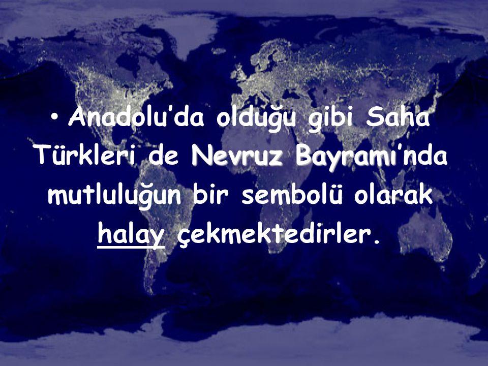 Nevruz Bayramı • Anadolu'da olduğu gibi Saha Türkleri de Nevruz Bayramı'nda mutluluğun bir sembolü olarak halay çekmektedirler.