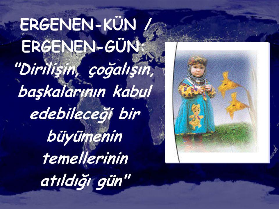 ERGENEN-KÜN / ERGENEN-GÜN: