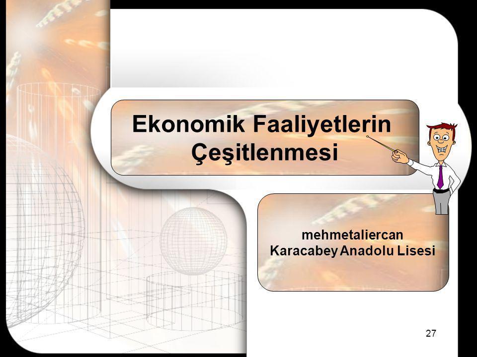 mehmetaliercan@hotmail.commehmetaliercan@hotmail.com – www.cografyakulubu.com – Karacabey Anadolu Lisesiwww.cografyakulubu.com 26 •Şimdi de Geçmişten
