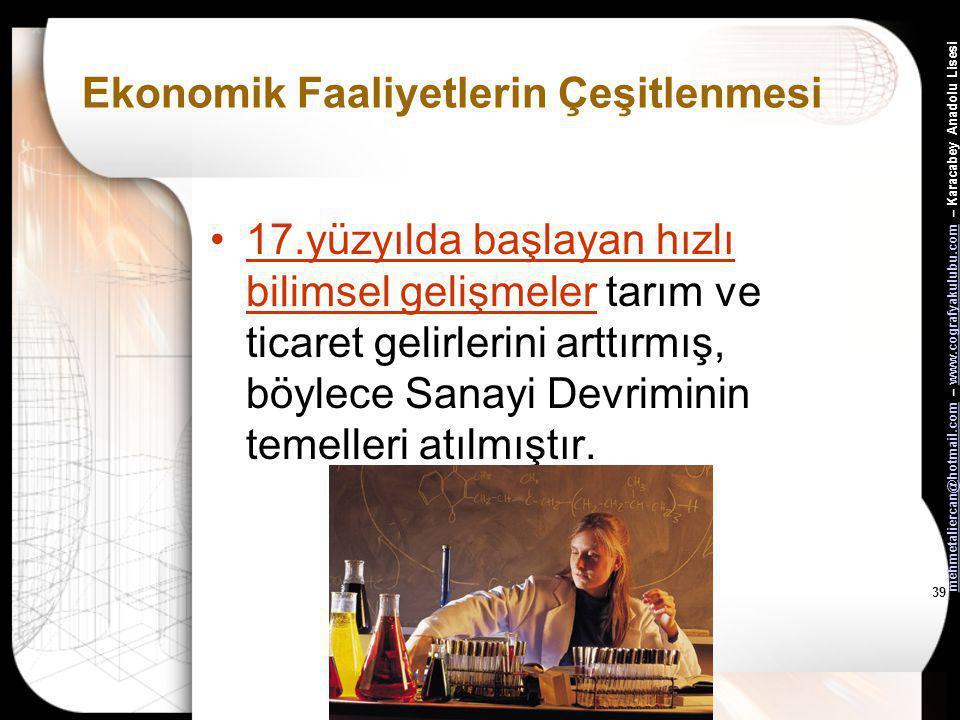 mehmetaliercan@hotmail.commehmetaliercan@hotmail.com – www.cografyakulubu.com – Karacabey Anadolu Lisesiwww.cografyakulubu.com 38 Ekonomik Faaliyetler