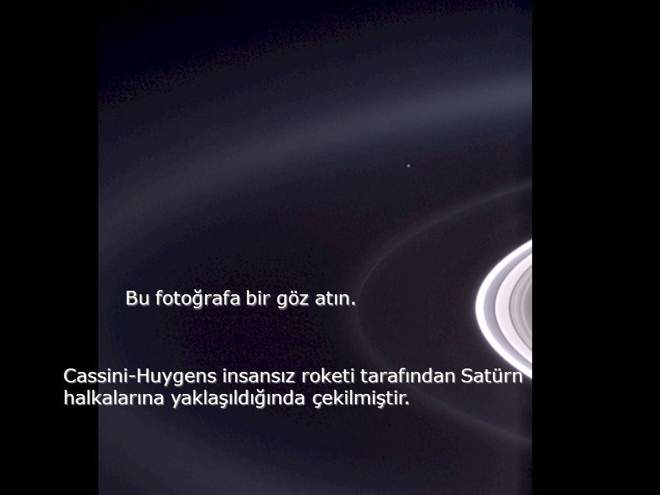 Şimdi söyleyin!. Siz bu evrende ne büyüklükte bir canlısınız? Problemlerinizin büyüklüğü bu evrende ne ifade eder? Lütfen zihninizi biraz bu konu üzer