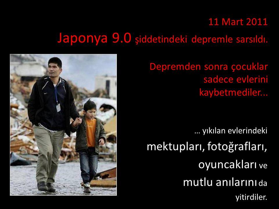 11 Mart 2011 Japonya 9.0 şiddetindeki depremle sarsıldı.