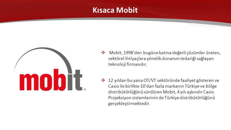 Kısaca Mobit  Mobit, 1998'den bugüne katma değerli çözümler üreten, sektörel ihtiyaçlara yönelik donanım tedariği sağlayan teknoloji firmasıdır.