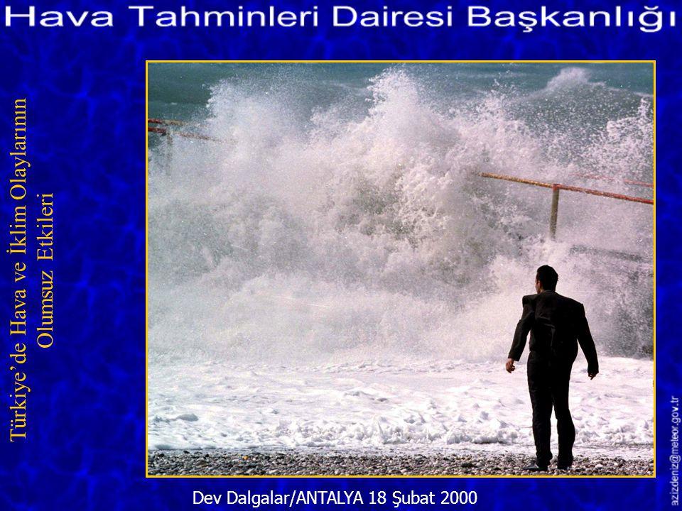Aşırı Yağış ve Fırtına/İSTANBUL 23 Mart 2001 Türkiye'de Hava ve İklim Olaylarının Olumsuz Etkileri