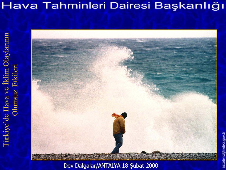 Dev Dalgalar/ANTALYA 18 Şubat 2000 Türkiye'de Hava ve İklim Olaylarının Olumsuz Etkileri