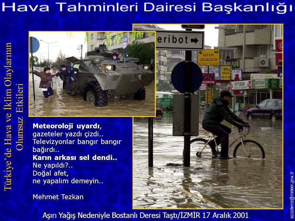 Sel Ulaşımı Etkiledi/İZMİR 17 Aralık 2001 Türkiye'de Hava ve İklim Olaylarının Olumsuz Etkileri Meteorolojiyi