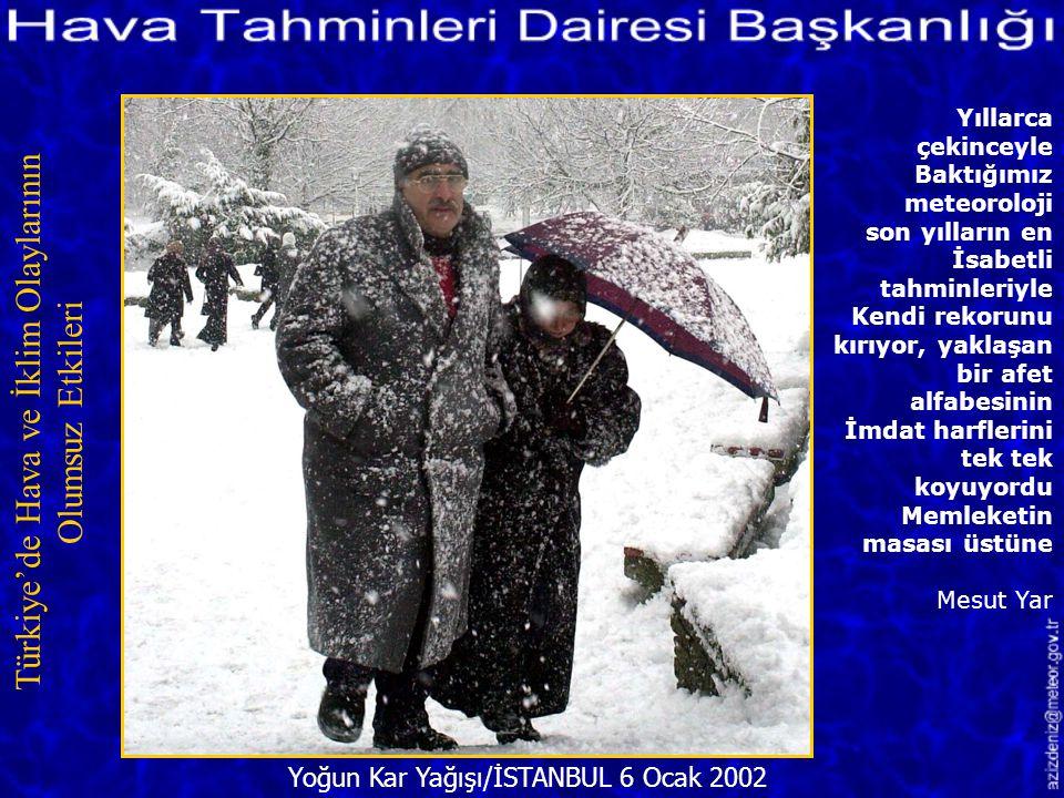 Ankara-İstanbul Karayolu 19 Şubat 2001 Türkiye'de Hava ve İklim Olaylarının Olumsuz Etkileri Son yıllarda başarılı tahminleriyle öne çıkan Meteoroloji