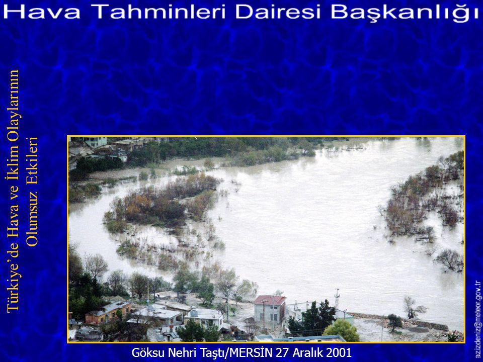 Sağanak Yağış Hayatı Felce Uğrattı/Mersin 3 Aralık 2001 Türkiye'de Hava ve İklim Olaylarının Olumsuz Etkileri