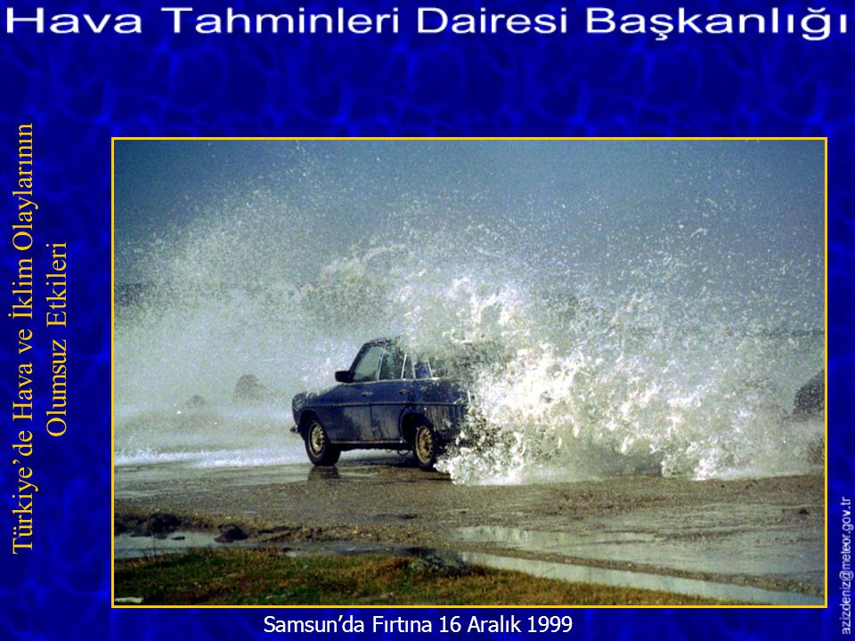 Fırtına Sonrası/ANTALYA 19 Şubat 2000 Türkiye'de Hava ve İklim Olaylarının Olumsuz Etkileri
