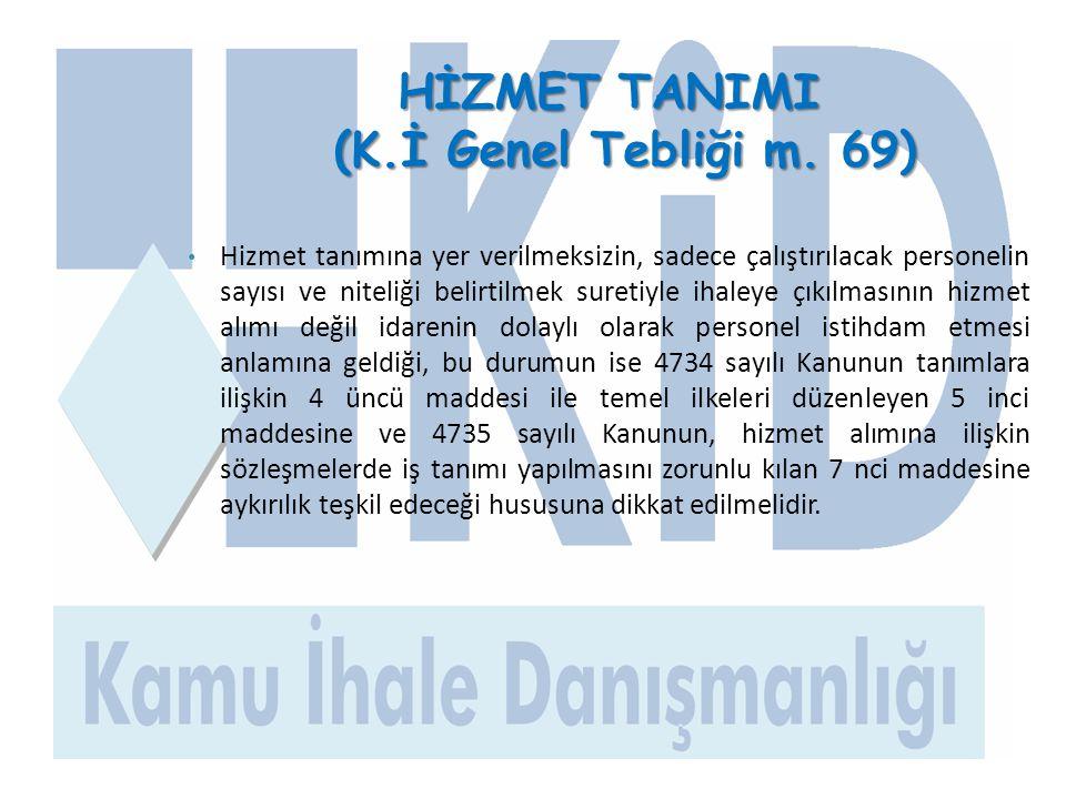 PERSONEL ÇALIŞTIRILMASINA DAYALI HİZMET TANIMI (K.İ.Genel Tebliği m.