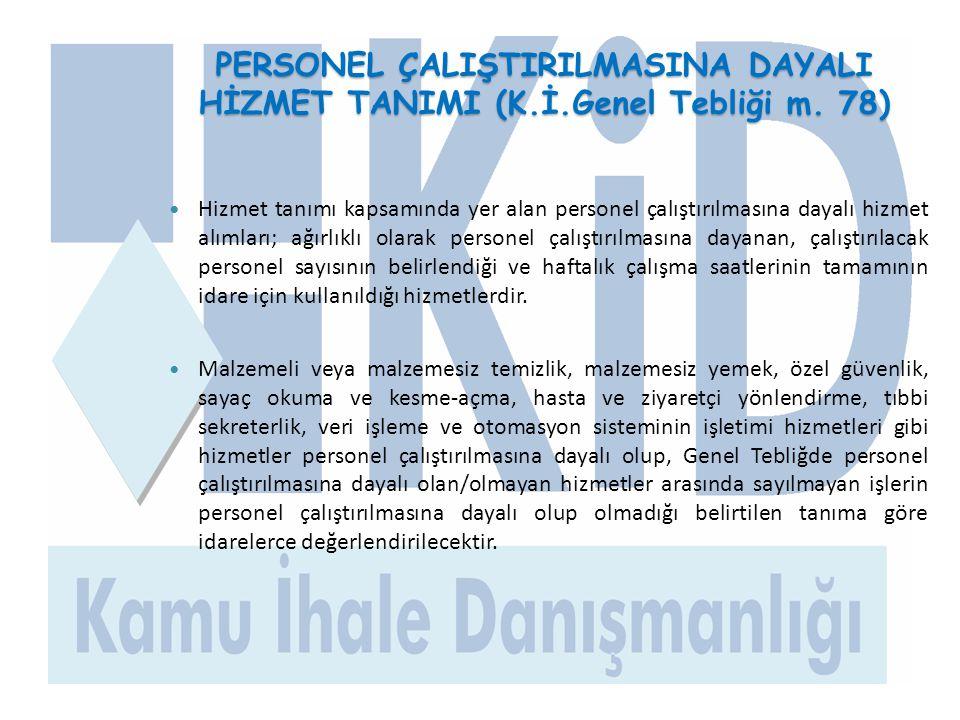 PERSONEL ÇALIŞTIRILMASINA DAYALI HİZMET TANIMI (K.İ.Genel Tebliği m. 78)  Hizmet tanımı kapsamında yer alan personel çalıştırılmasına dayalı hizmet a