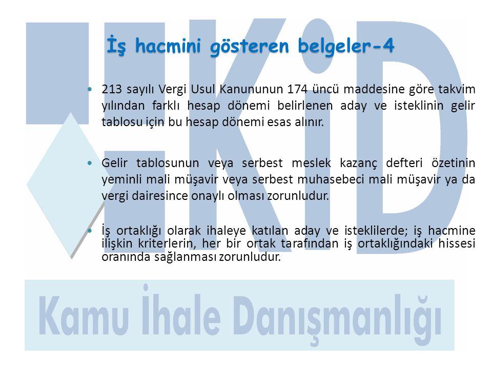 İş hacmini gösteren belgeler-4 İş hacmini gösteren belgeler-4  213 sayılı Vergi Usul Kanununun 174 üncü maddesine göre takvim yılından farklı hesap d