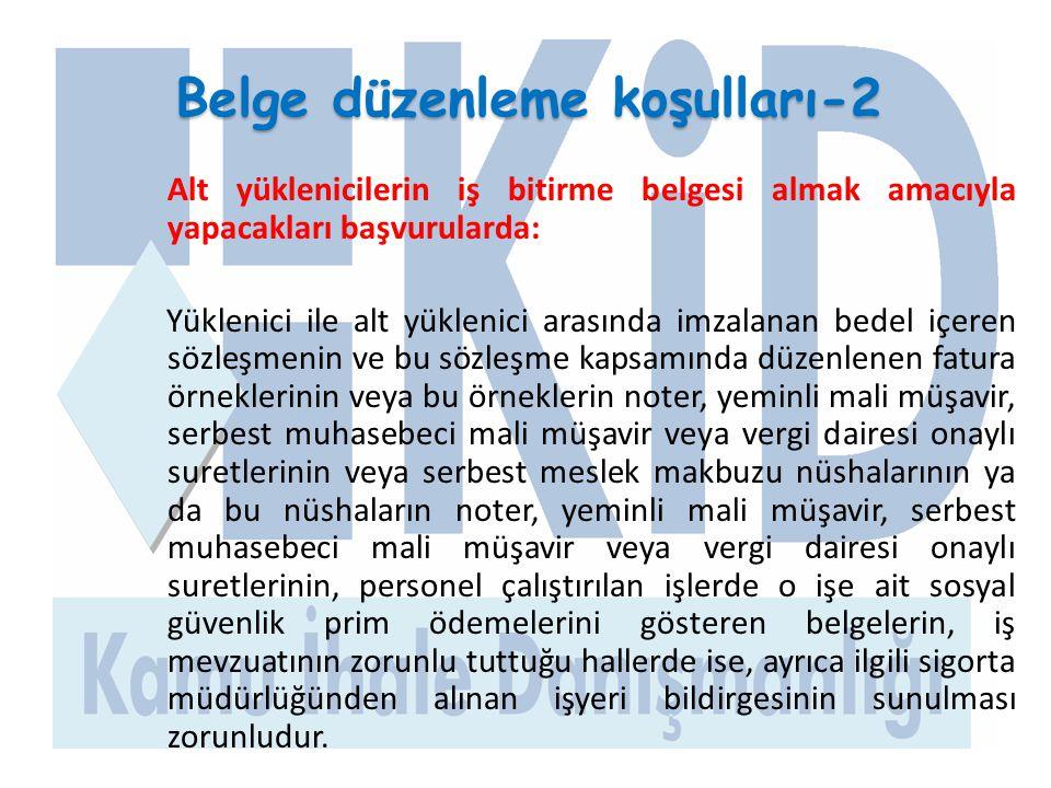 Belge düzenleme koşulları-2 Alt yüklenicilerin iş bitirme belgesi almak amacıyla yapacakları başvurularda: Yüklenici ile alt yüklenici arasında imzala