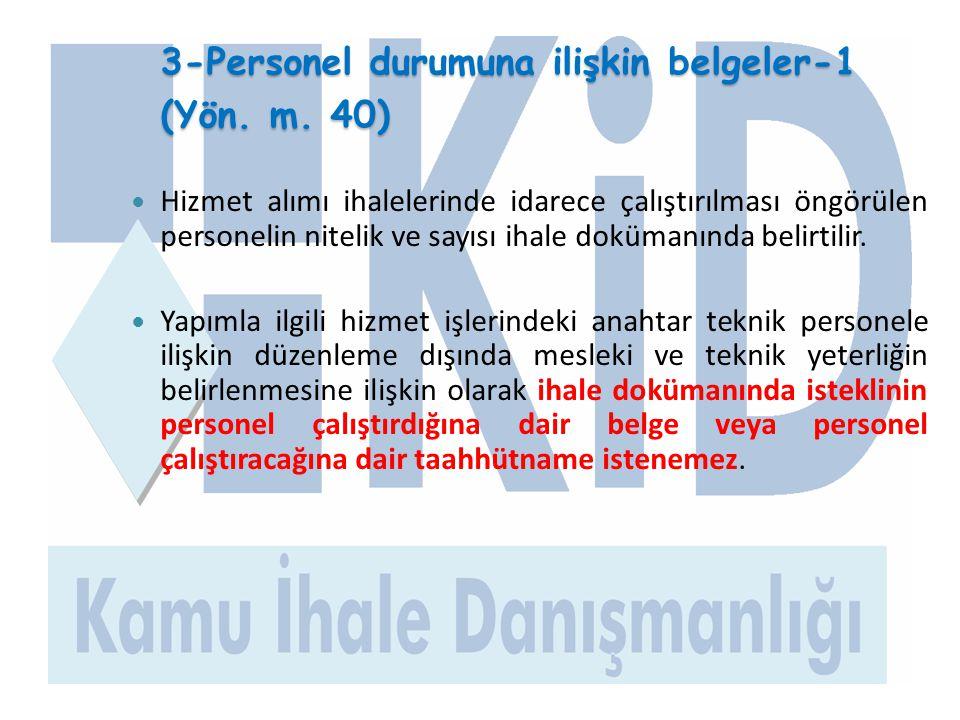 3-Personel durumuna ilişkin belgeler-1 (Yön. m. 40)  Hizmet alımı ihalelerinde idarece çalıştırılması öngörülen personelin nitelik ve sayısı ihale do