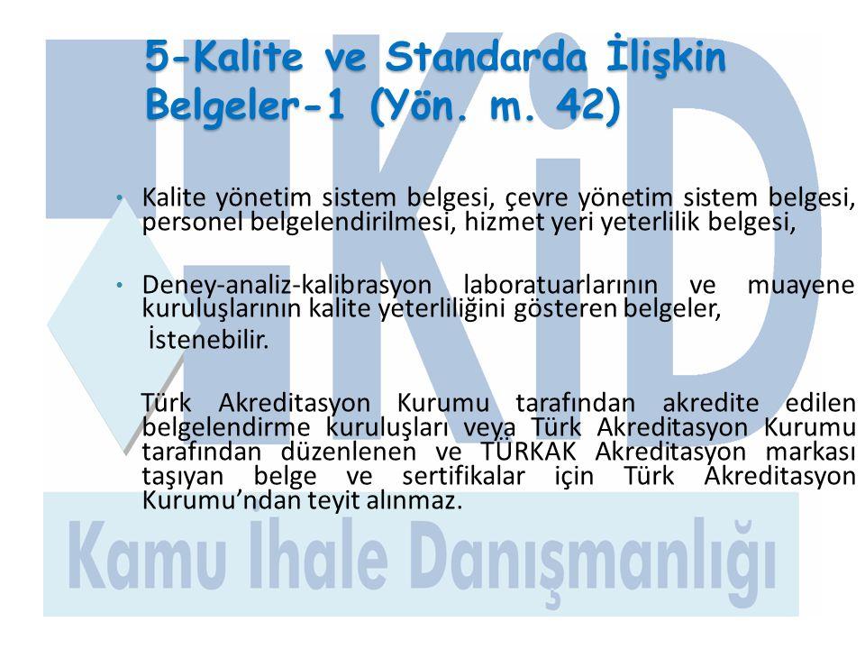 5-Kalite ve Standarda İlişkin Belgeler-1 (Yön. m. 42) • Kalite yönetim sistem belgesi, çevre yönetim sistem belgesi, personel belgelendirilmesi, hizme