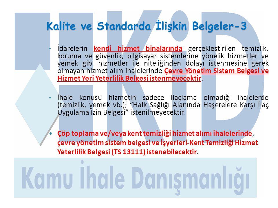 Kalite ve Standarda İlişkin Belgeler-3 • İdarelerin kendi hizmet binalarında gerçekleştirilen temizlik, koruma ve güvenlik, bilgisayar sistemlerine yö