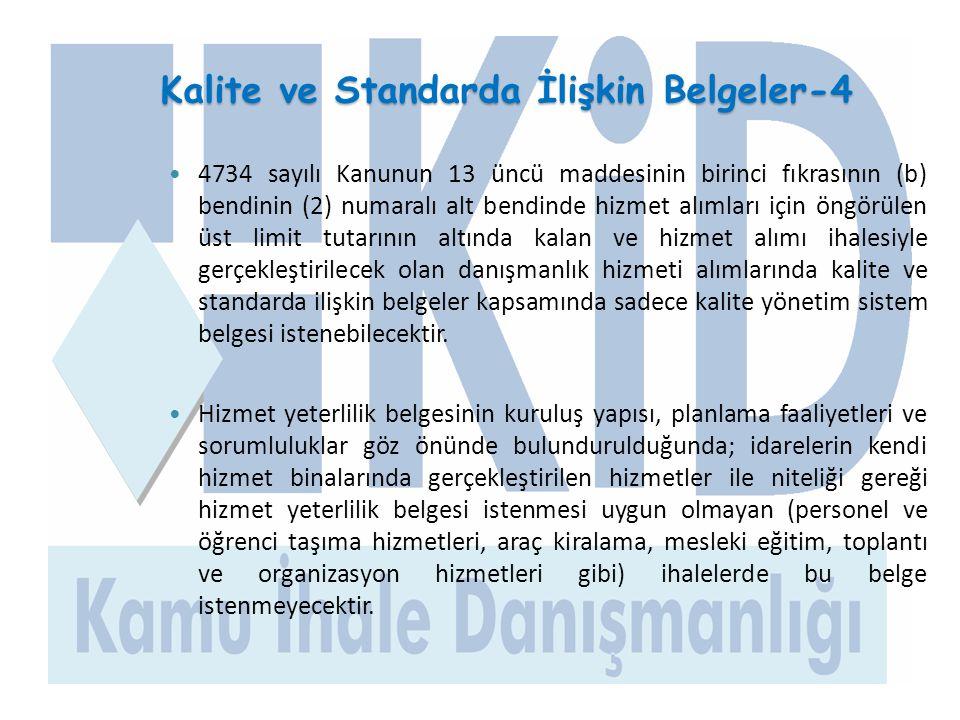 Kalite ve Standarda İlişkin Belgeler-4  4734 sayılı Kanunun 13 üncü maddesinin birinci fıkrasının (b) bendinin (2) numaralı alt bendinde hizmet alıml