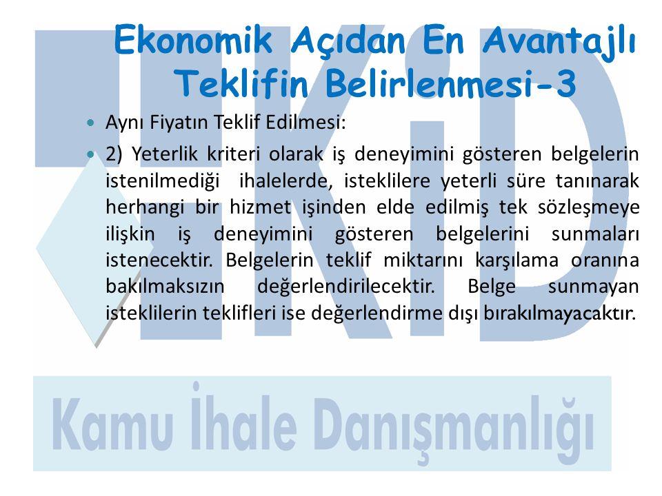 Ekonomik Açıdan En Avantajlı Teklifin Belirlenmesi-3  Aynı Fiyatın Teklif Edilmesi:  2) Yeterlik kriteri olarak iş deneyimini gösteren belgelerin is