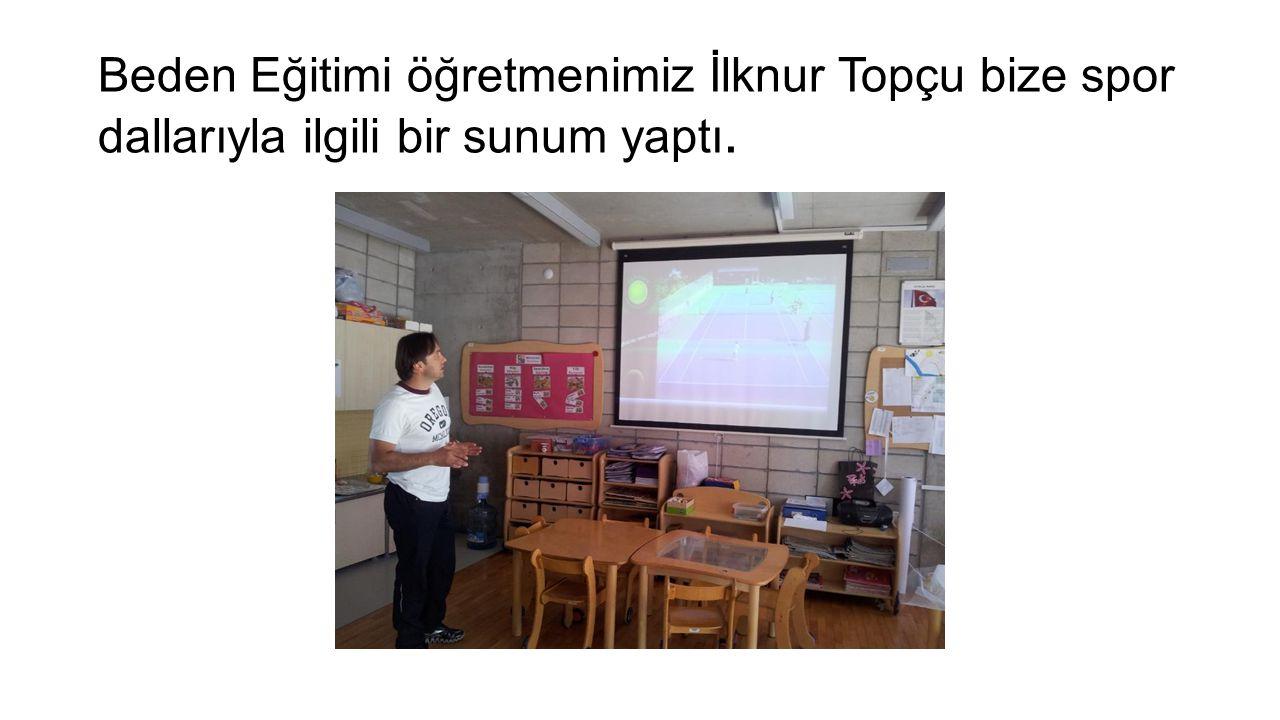 Beden Eğitimi öğretmenimiz İlknur Topçu bize spor dallarıyla ilgili bir sunum yaptı.