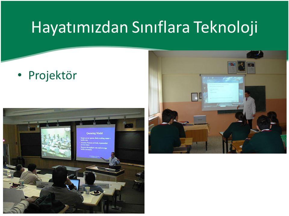 • Projektör Hayatımızdan Sınıflara Teknoloji