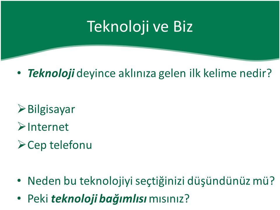 Teknoloji ve Biz • Teknoloji deyince aklınıza gelen ilk kelime nedir.