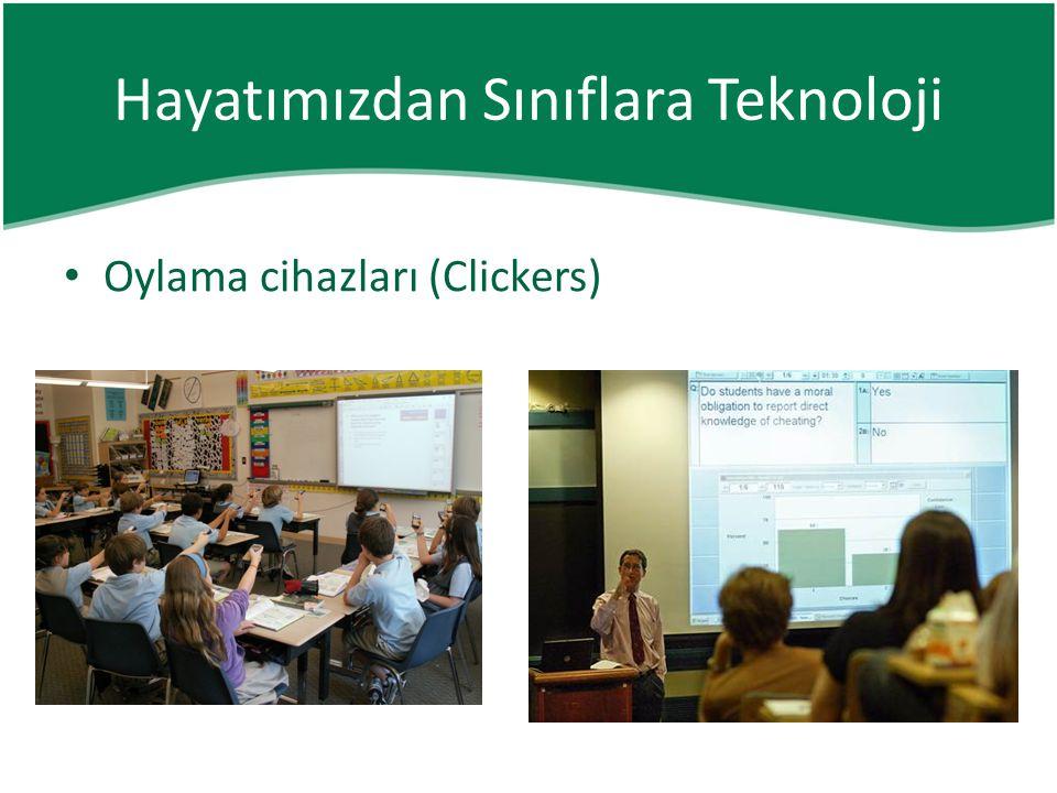 • Oylama cihazları (Clickers) Hayatımızdan Sınıflara Teknoloji