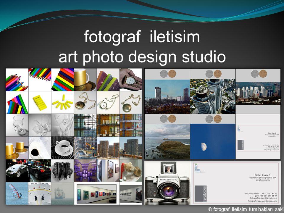 fotograf iletisim art photo design studio © fotograf iletisim tüm hakları saklıdır