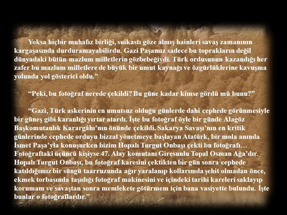 """""""Evlat ben Gazi Paşa Ankara'ya geldikten sonra hepsi Karadeniz uşaklarından oluşturulan muhafız taburunun süvari birliğinde vazife aldum. O günlerden"""
