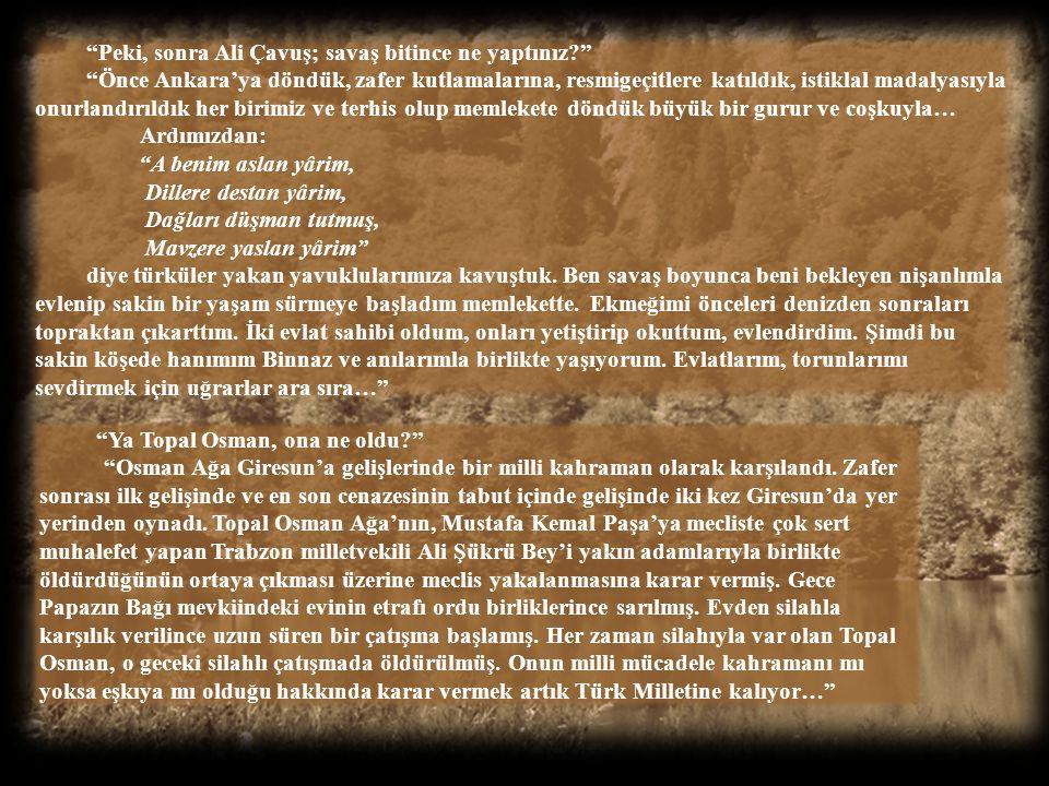 """""""Peki, sonra ne oldu? Topal Osman savaş boyunca ve sonrasında neler yaptı?"""" """"Meclis ve Mustafa Kemal Paşa savaş sırasında birçok tehditler alıyor, yur"""