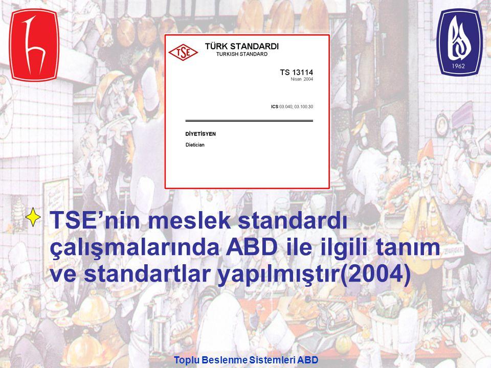 Toplu Beslenme Sistemleri ABD TSE'nin meslek standardı çalışmalarında ABD ile ilgili tanım ve standartlar yapılmıştır(2004)