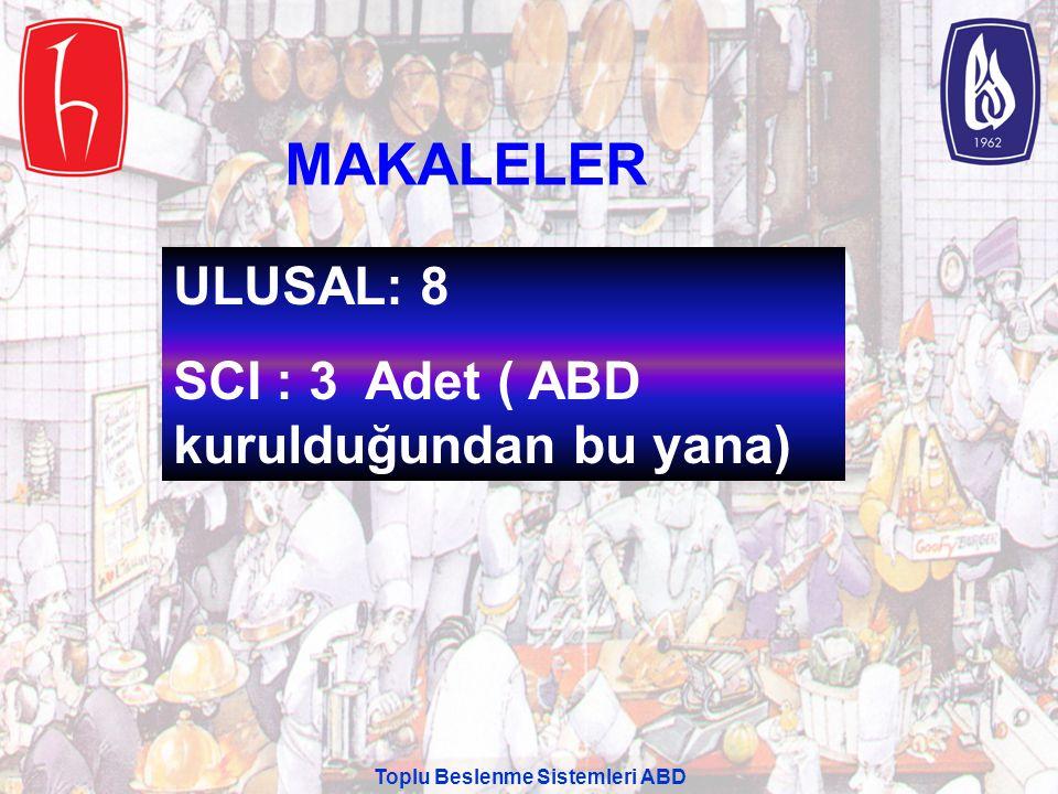 ULUSAL: 8 SCI : 3 Adet ( ABD kurulduğundan bu yana) MAKALELER