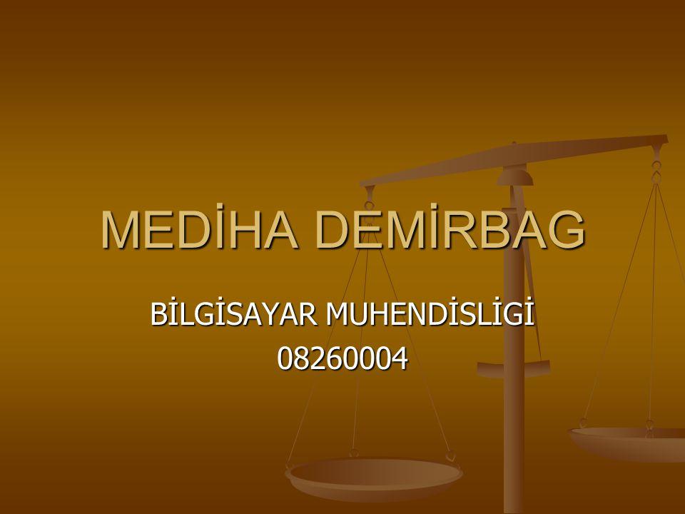MEDİHA DEMİRBAG BİLGİSAYAR MUHENDİSLİGİ 08260004