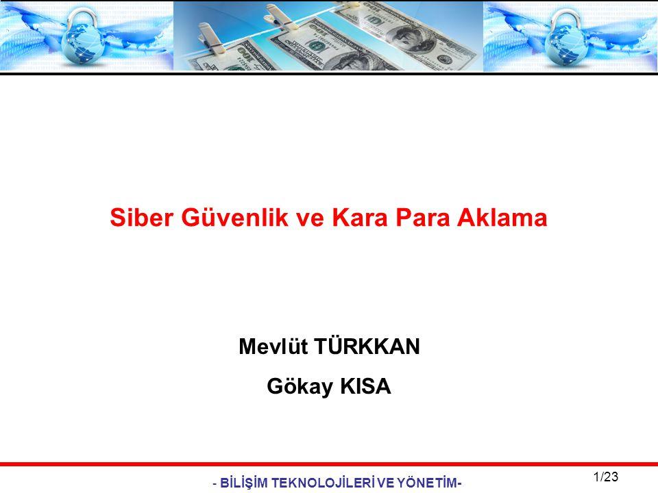 - BİLİŞİM TEKNOLOJİLERİ VE YÖNETİM- 12/23 Birleştirme Aşaması: Son aşama Paranın fiziksel olarak yasallaştırılmasıdır.